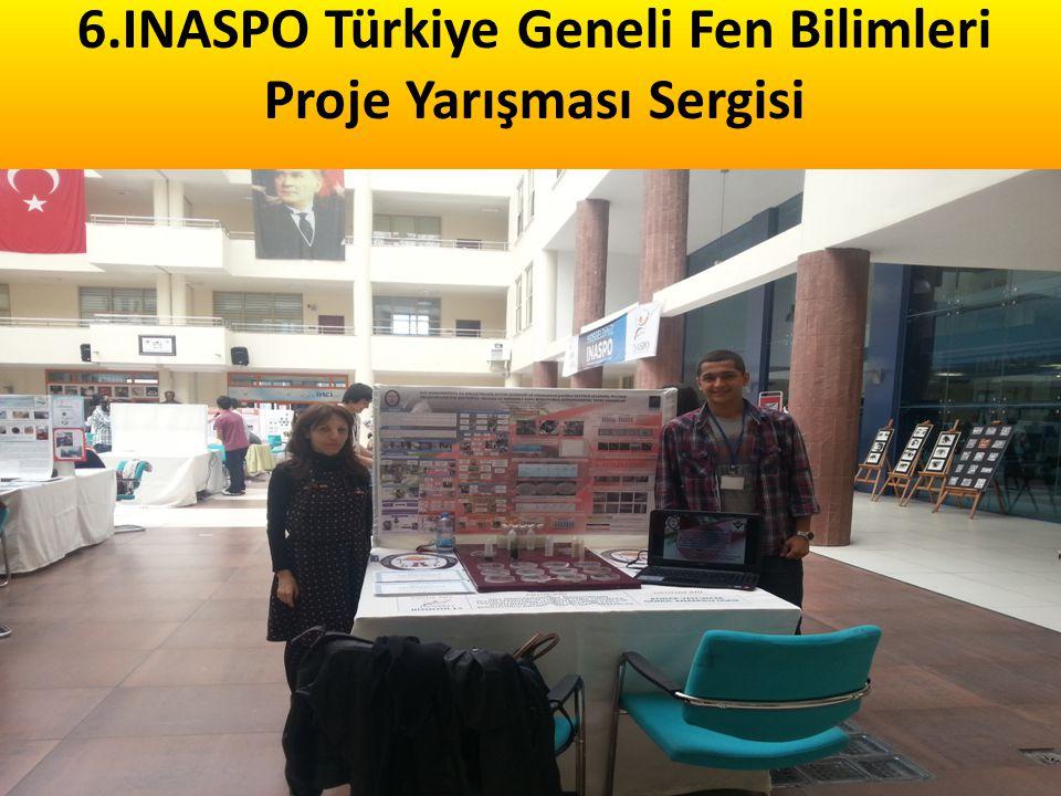 6.INASPO Türkiye Geneli Fen Bilimleri Proje Yarışması Sergisi