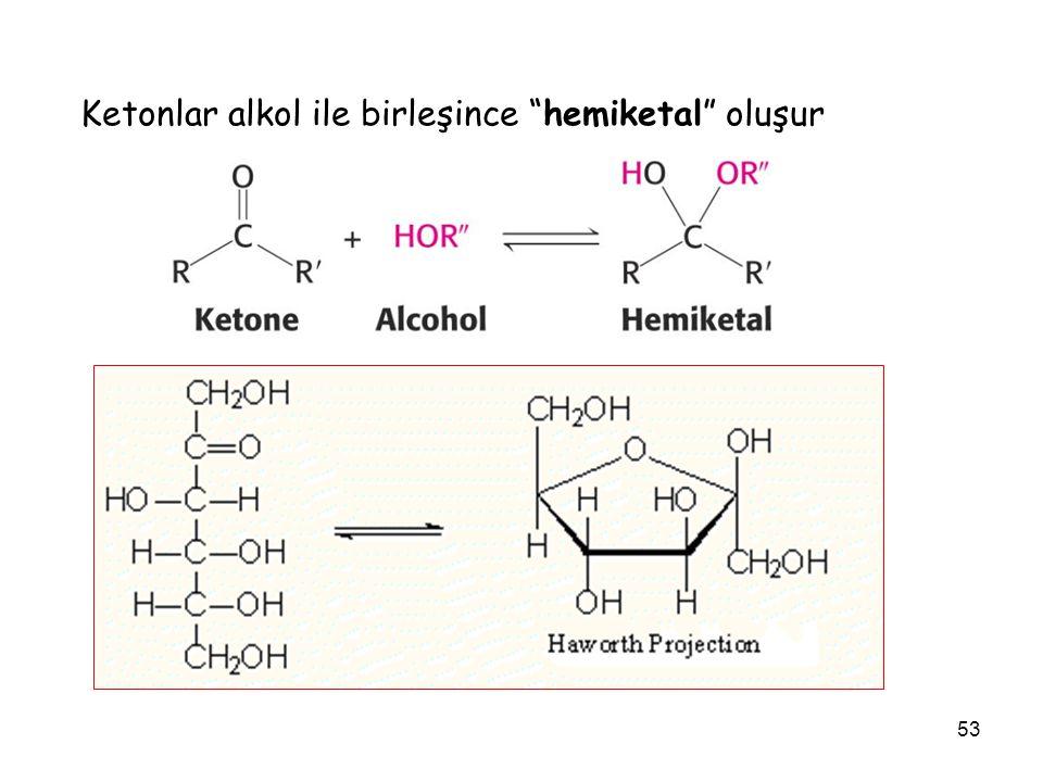 """53 Ketonlar alkol ile birleşince """"hemiketal"""" oluşur"""