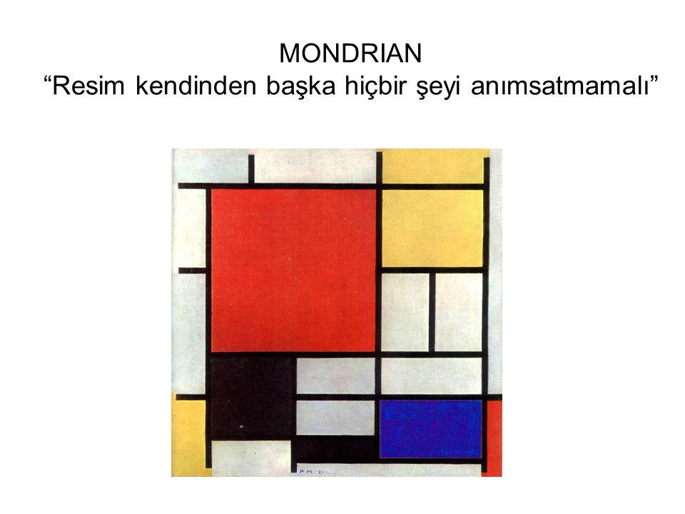 """MONDRIAN """"Resim kendinden başka hiçbir şeyi anımsatmamalı"""""""