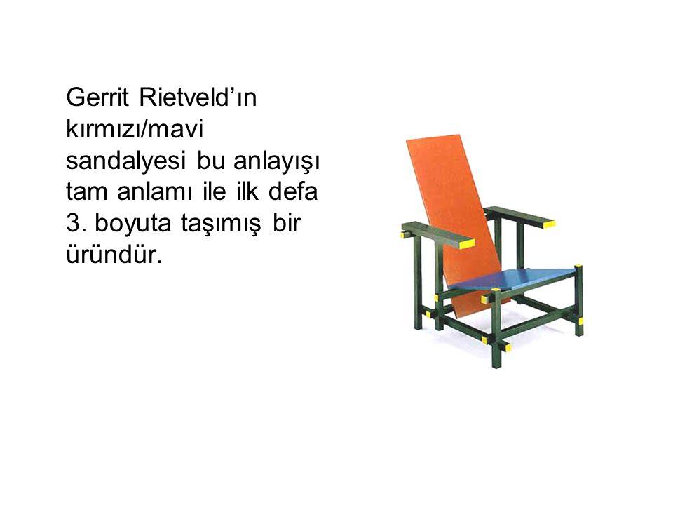 Gerrit Rietveld'ın kırmızı/mavi sandalyesi bu anlayışı tam anlamı ile ilk defa 3. boyuta taşımış bir üründür.