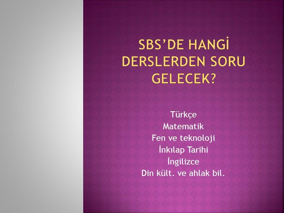 Türkçe Matematik Fen ve teknoloji İnkılap Tarihi İngilizce Din kült. ve ahlak bil.