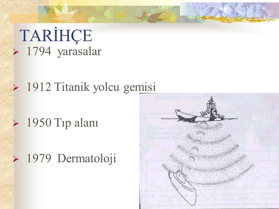 TARİHÇE  1794 yarasalar  1912 Titanik yolcu gemisi  1950 Tıp alanı  1979 Dermatoloji