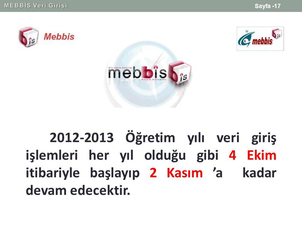 2012-2013 Öğretim yılı veri giriş işlemleri her yıl olduğu gibi 4 Ekim itibariyle başlayıp 2 Kasım 'a kadar devam edecektir.