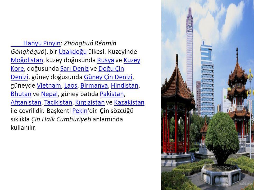 Hanyu Pinyin Hanyu Pinyin: Zhōnghuá Rénmín Gònghéguó), bir Uzakdoğu ülkesi.