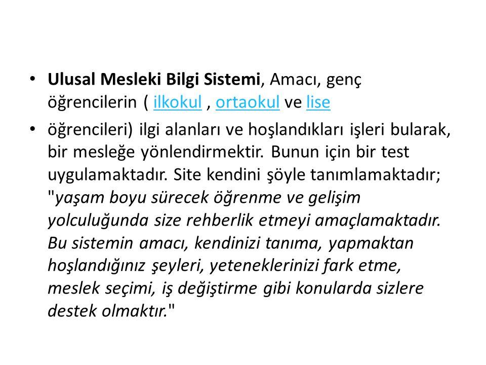 Ulusal Mesleki Bilgi Sistemi, Türkiye'de Milli Eğitim Bakanlığı'na bağlı bir websitedir. Amacı, genç öğrencilerin (ilkokul, ortaokul ve lise öğrencile
