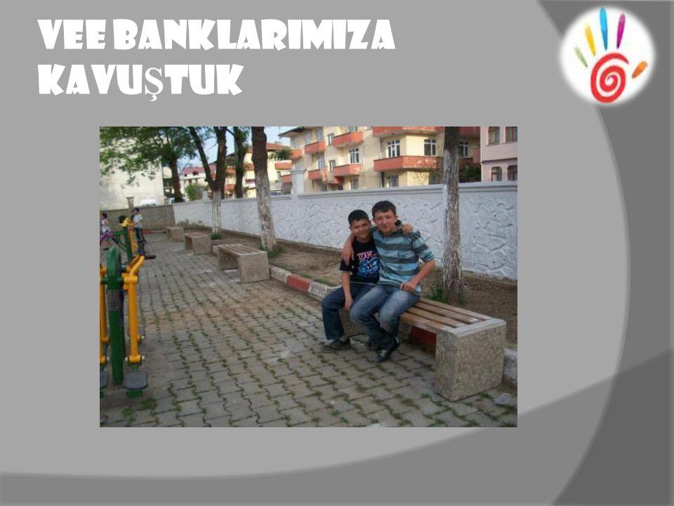 VEE BANKLARIMIZA KAVU Ş TUK