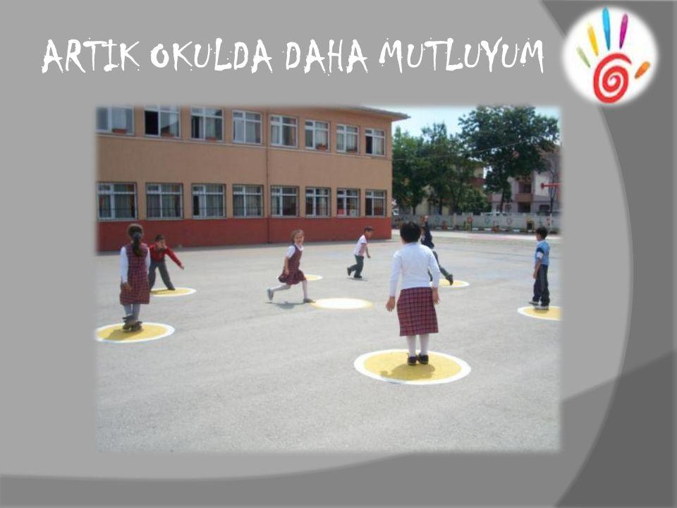 ARTIK OKULDA DAHA MUTLUYUM