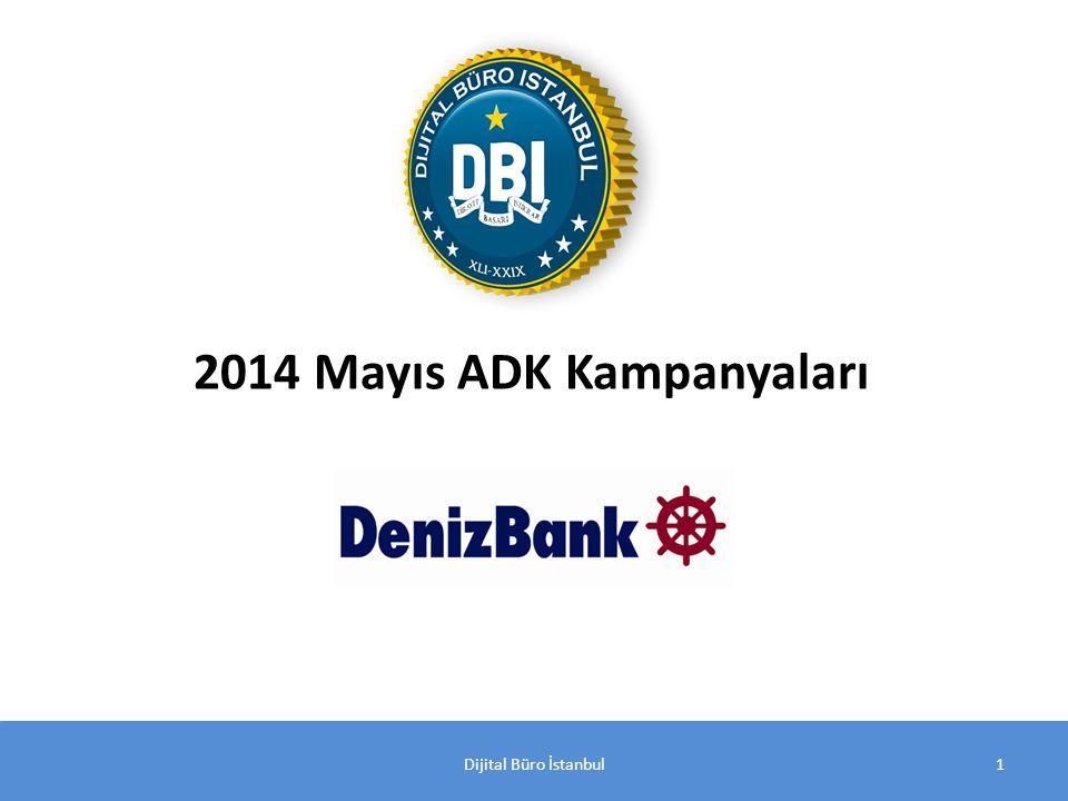 Dijital Büro İstanbul1 2014 Mayıs ADK Kampanyaları