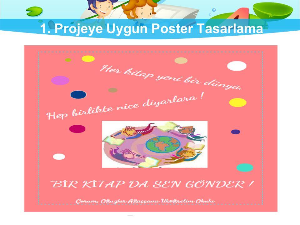 1. Projeye Uygun Poster Tasarlama