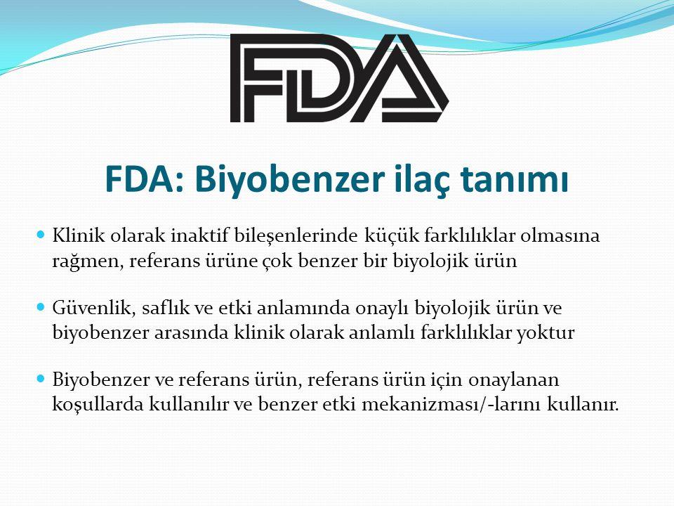 FDA: Biyobenzer ilaç tanımı Klinik olarak inaktif bileşenlerinde küçük farklılıklar olmasına rağmen, referans ürüne çok benzer bir biyolojik ürün Güve
