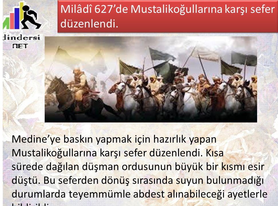 Medine'ye baskın yapmak için hazırlık yapan Mustalikoğullarına karşı sefer düzenlendi. Kısa sürede dağılan düşman ordusunun büyük bir kısmı esir düştü