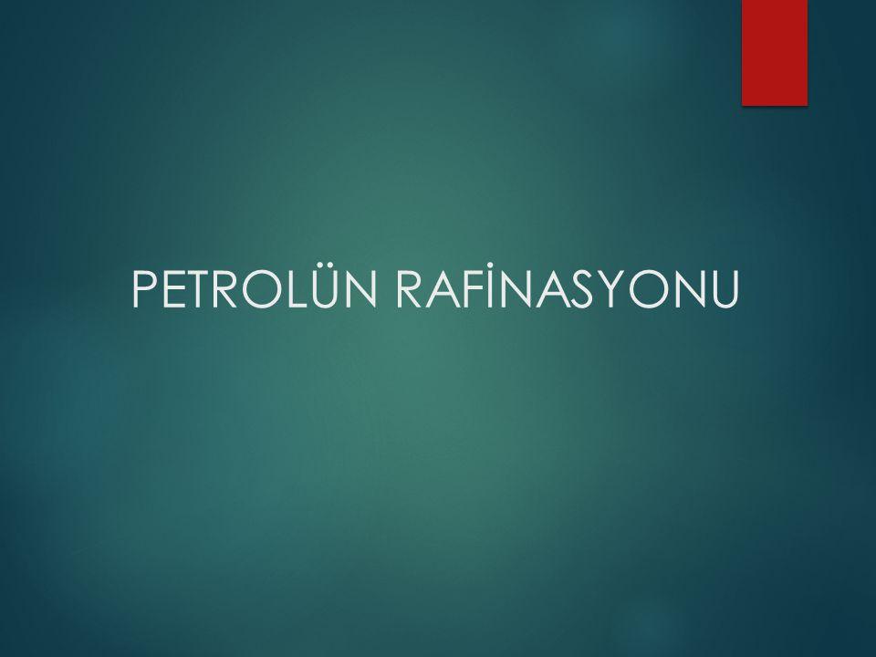 Ham Petrolün Rafinasyonu Benzin,sülfür propan, benzen, motorin, jet yakıtı gibi petrol ürünleri genel olarak ham petrolün rafinasyonu yani sıvı yakıt üretim aşamasında oluşan yabancı maddelerin uzaklaştırılması ile elde edilir.