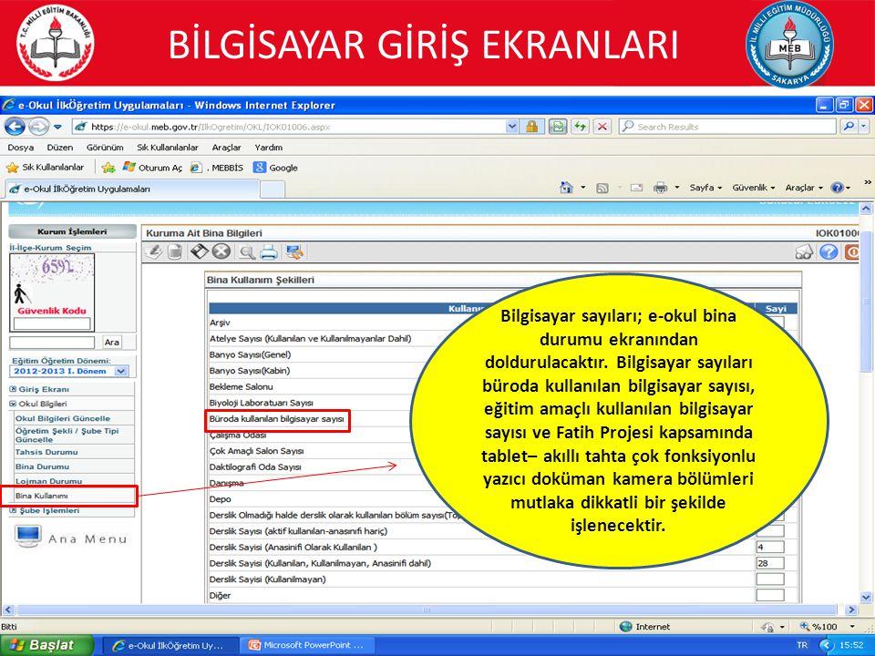 14 Bilgisayar sayıları; e-okul bina durumu ekranından doldurulacaktır. Bilgisayar sayıları büroda kullanılan bilgisayar sayısı, eğitim amaçlı kullanıl