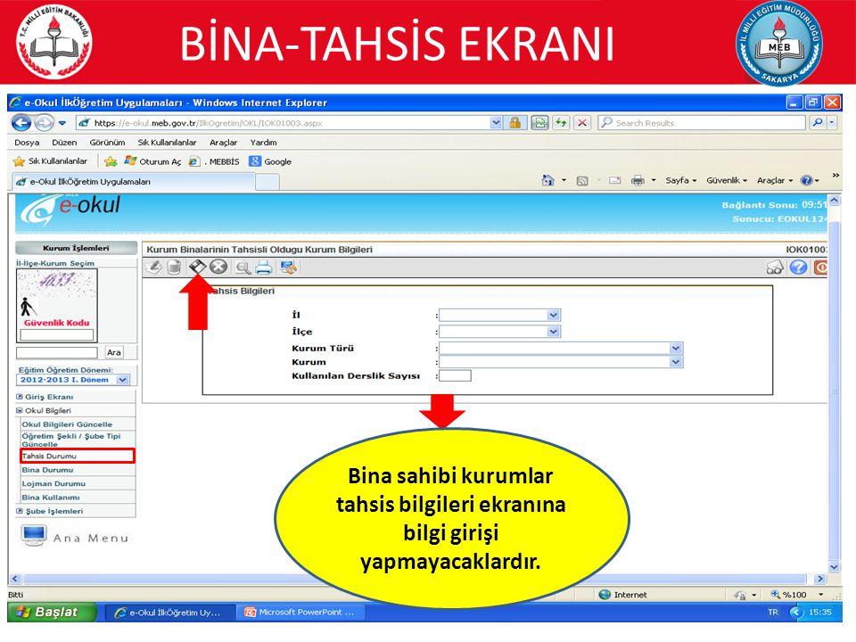 9 Bina sahibi kurumlar tahsis bilgileri ekranına bilgi girişi yapmayacaklardır. BİNA-TAHSİS EKRANI