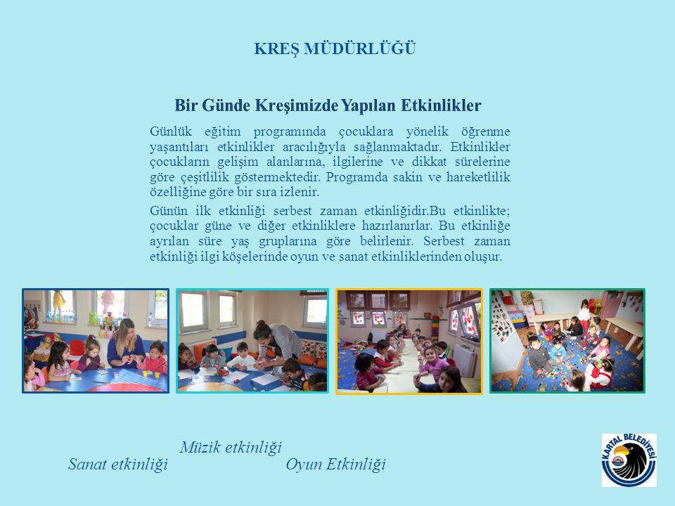 Günlük eğitim programında çocuklara yönelik öğrenme yaşantıları etkinlikler aracılığıyla sağlanmaktadır. Etkinlikler çocukların gelişim alanlarına, il