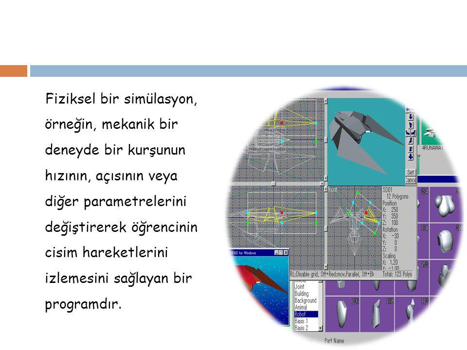 2-Süreç ve İlerlemeye Yönelik Simülasyon Programları Süreç simülasyonları bazı konuların öğretilmesini sağlamaya yönelik olarak geliştirilir.