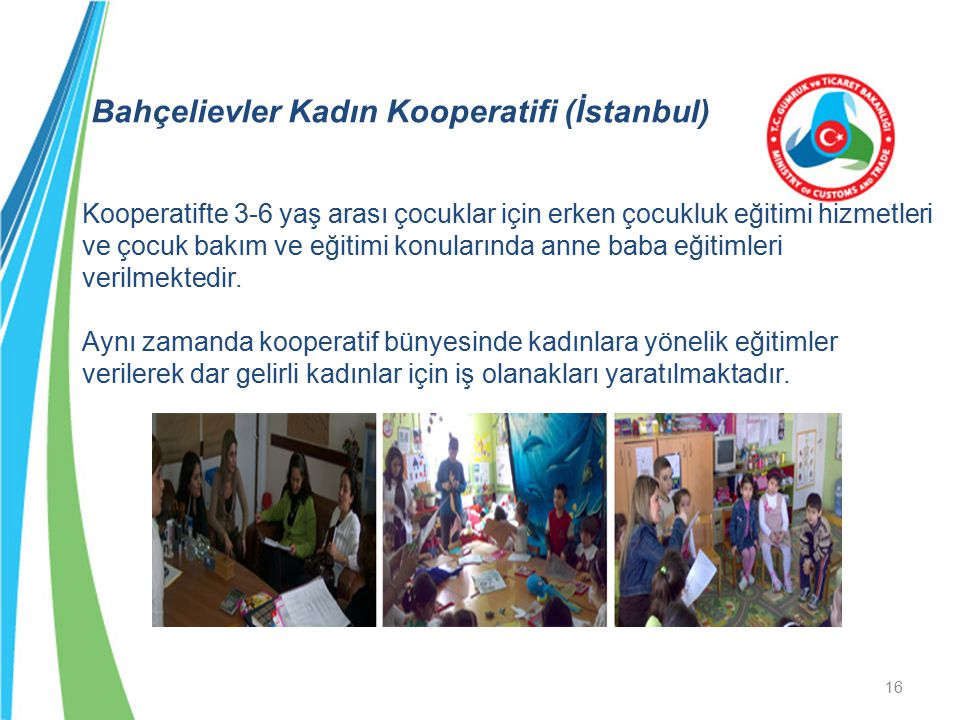 Bahçelievler Kadın Kooperatifi (İstanbul) Kooperatifte 3-6 yaş arası çocuklar için erken çocukluk eğitimi hizmetleri ve çocuk bakım ve eğitimi konular