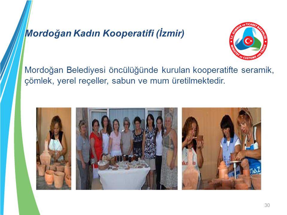 Mordoğan Kadın Kooperatifi (İzmir) Mordoğan Belediyesi öncülüğünde kurulan kooperatifte seramik, çömlek, yerel reçeller, sabun ve mum üretilmektedir.