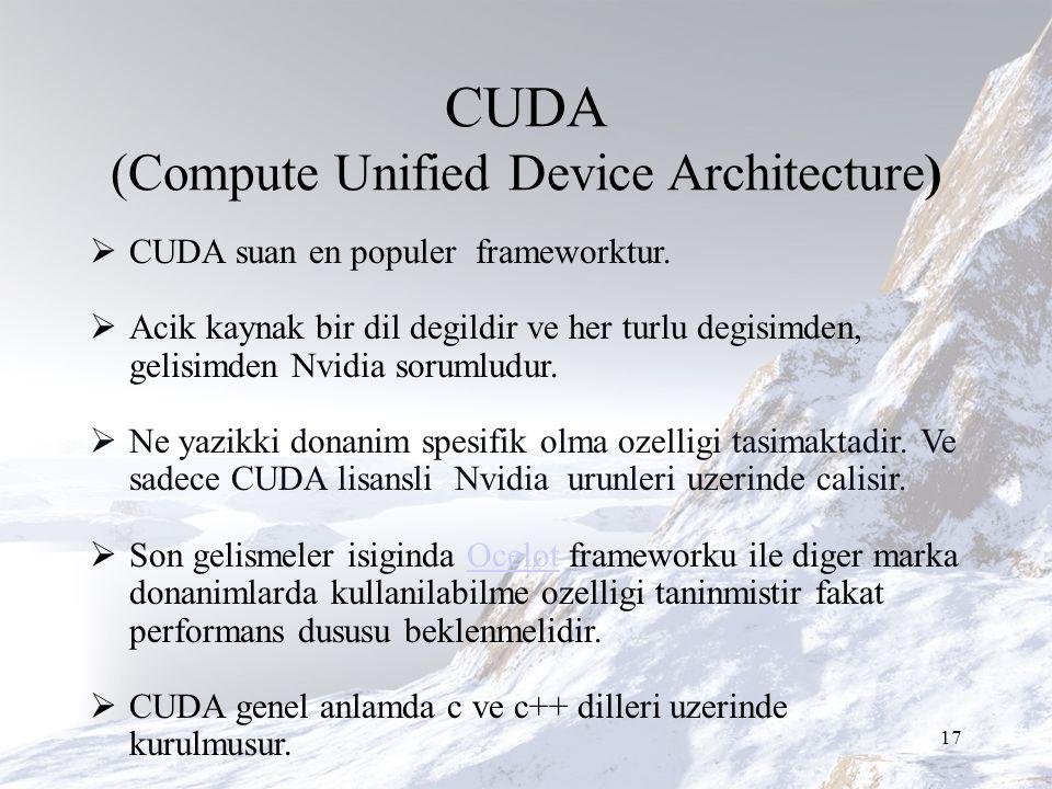 CUDA (Compute Unified Device Architecture)  CUDA suan en populer frameworktur.