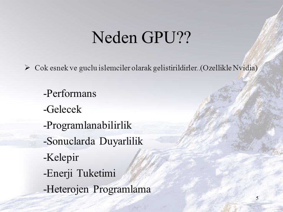 CUDA & OpenCL  OpenCL and CUDA GPGPU lar icin yaratilmis frameworklerdir.