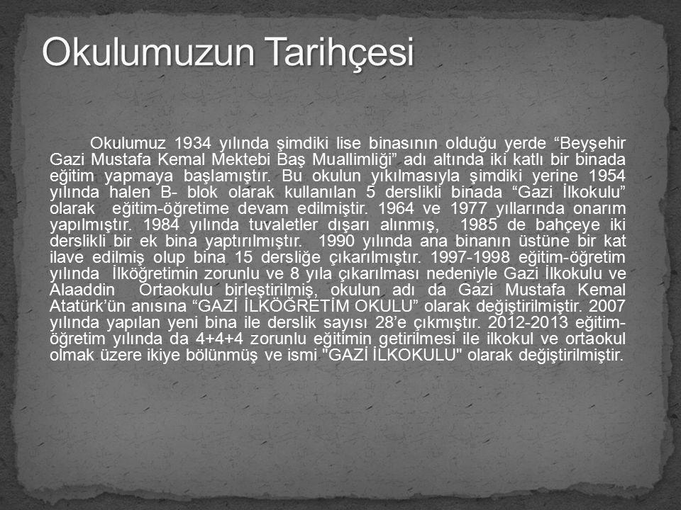 """Okulumuz 1934 yılında şimdiki lise binasının olduğu yerde """"Beyşehir Gazi Mustafa Kemal Mektebi Baş Muallimliği"""" adı altında iki katlı bir binada eğiti"""