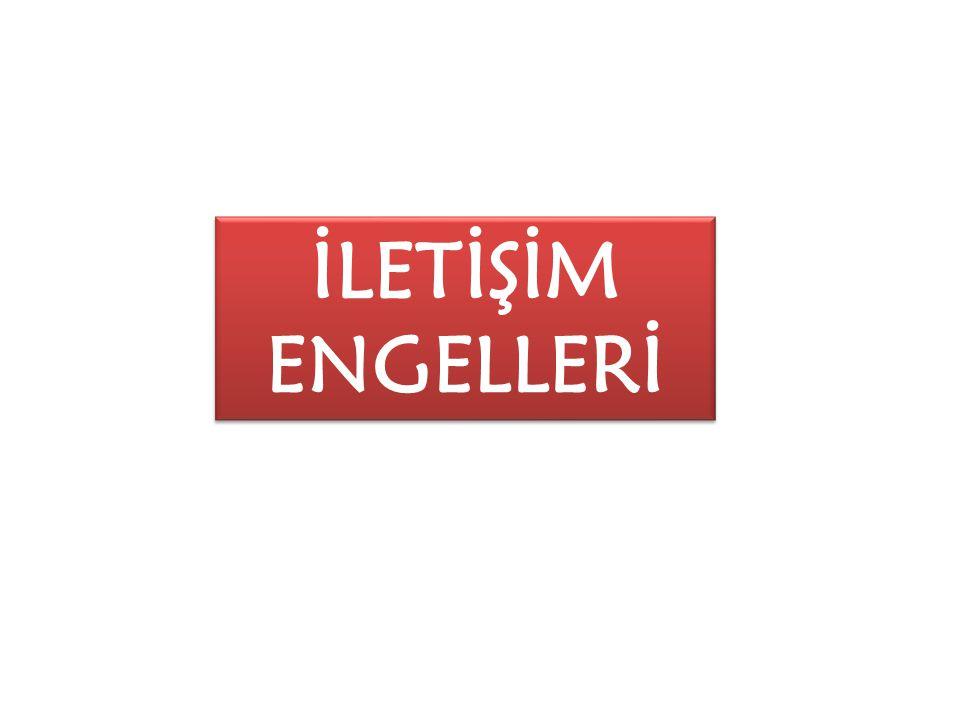 İLETİŞİM ENGELLERİ İLETİŞİM ENGELLERİ