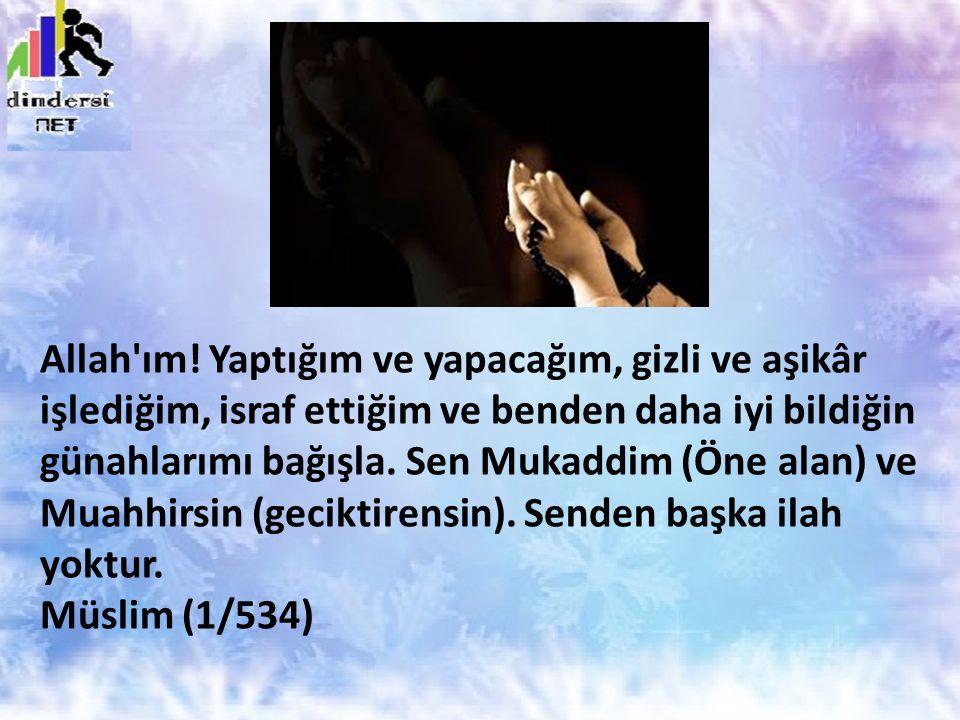 9) Allah ım Seni zikretmek, sana şükretmek ve sana güzelce ibadet etmek için bana yardım et.