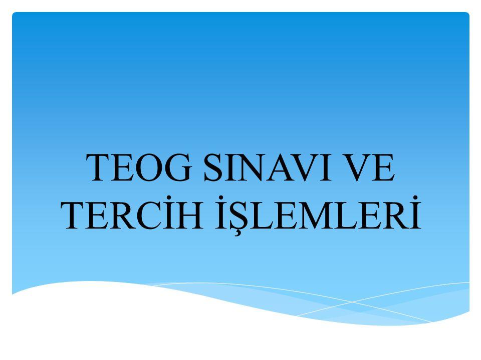 TEOG SINAVI VE TERCİH İŞLEMLERİ