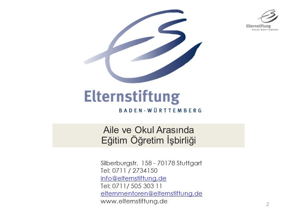 2 Aile ve Okul Arasında Eğitim Öğretim İşbirliği Silberburgstr.
