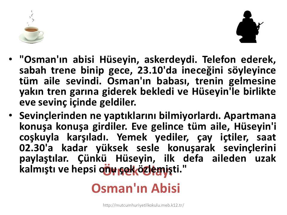 Örnek Olay: Osman'ın Abisi