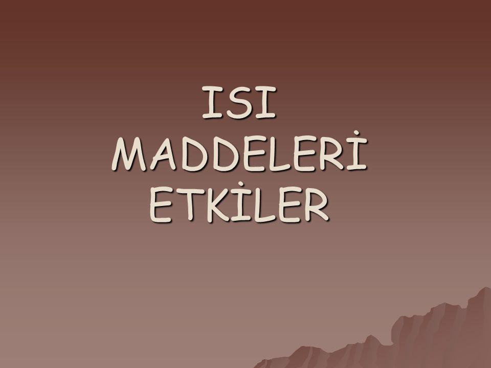 ISI MADDELERİ ETKİLER