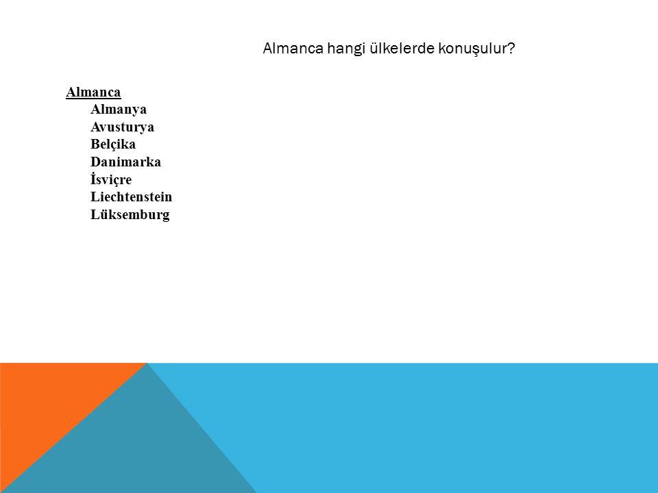 Almanca Almanya Avusturya Belçika Danimarka İsviçre Liechtenstein Lüksemburg Almanca hangi ülkelerde konuşulur?