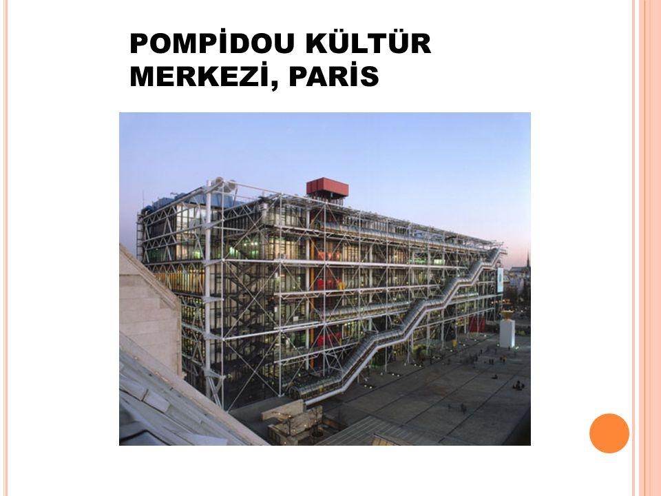 POMPİDOU KÜLTÜR MERKEZİ, PARİS
