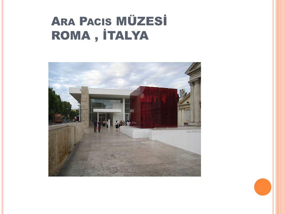 A RA P ACIS MÜZESİ ROMA, İTALYA