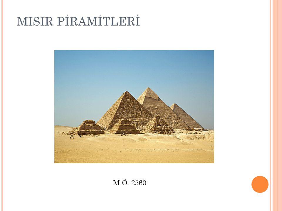 MISIR PİRAMİTLERİ M.Ö. 2560