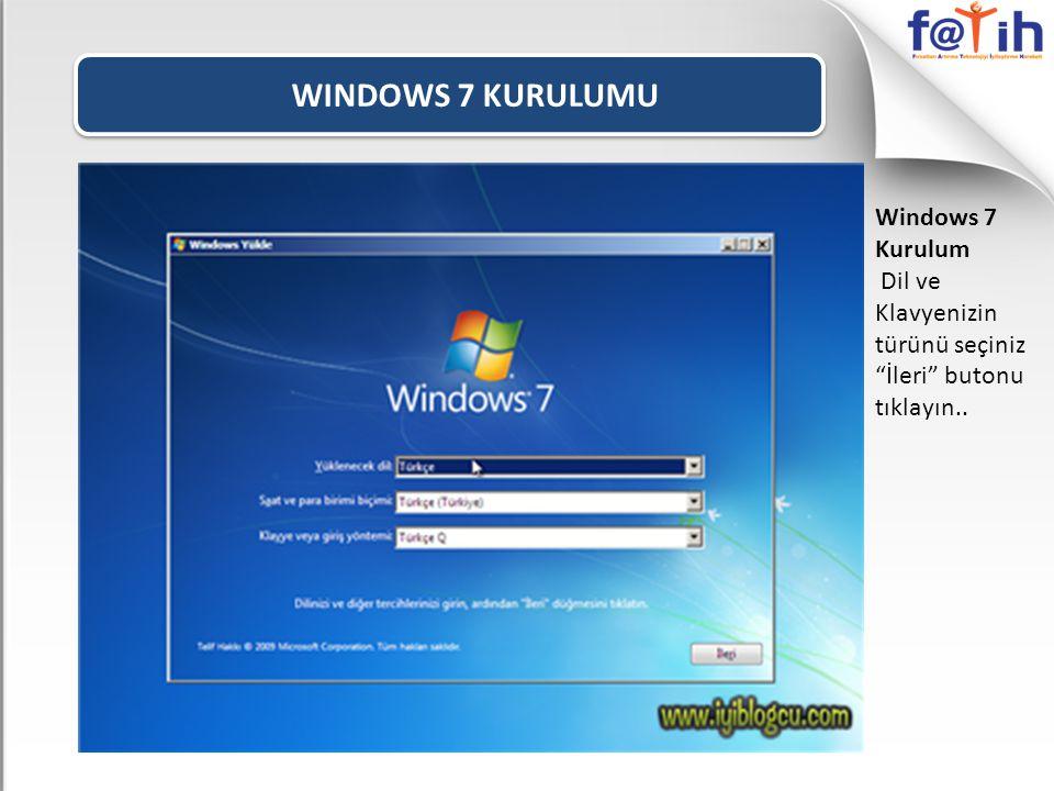 """WINDOWS 7 KURULUMU Windows 7 Kurulum Dil ve Klavyenizin türünü seçiniz """"İleri"""" butonu tıklayın.."""