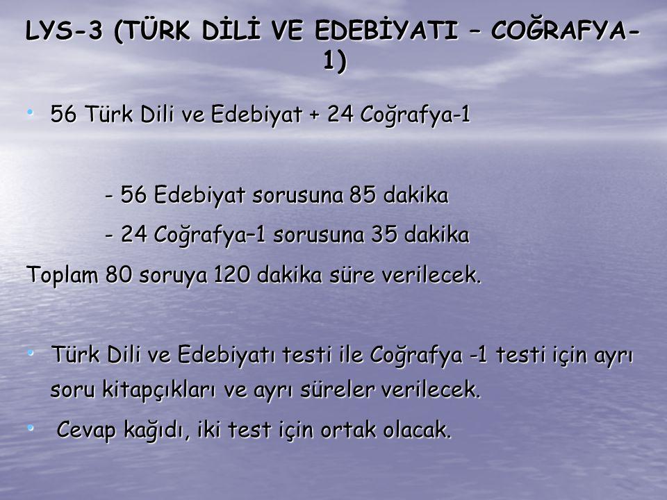 LYS-3 (TÜRK DİLİ VE EDEBİYATI – COĞRAFYA- 1) 56 Türk Dili ve Edebiyat + 24 Coğrafya-1 56 Türk Dili ve Edebiyat + 24 Coğrafya-1 - 56 Edebiyat sorusuna