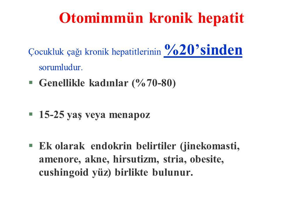 Otomimmün kronik hepatit Çocukluk çağı kronik hepatitlerinin %20'sinden sorumludur. §Genellikle kadınlar (%70-80) §15-25 yaş veya menapoz §Ek olarak e
