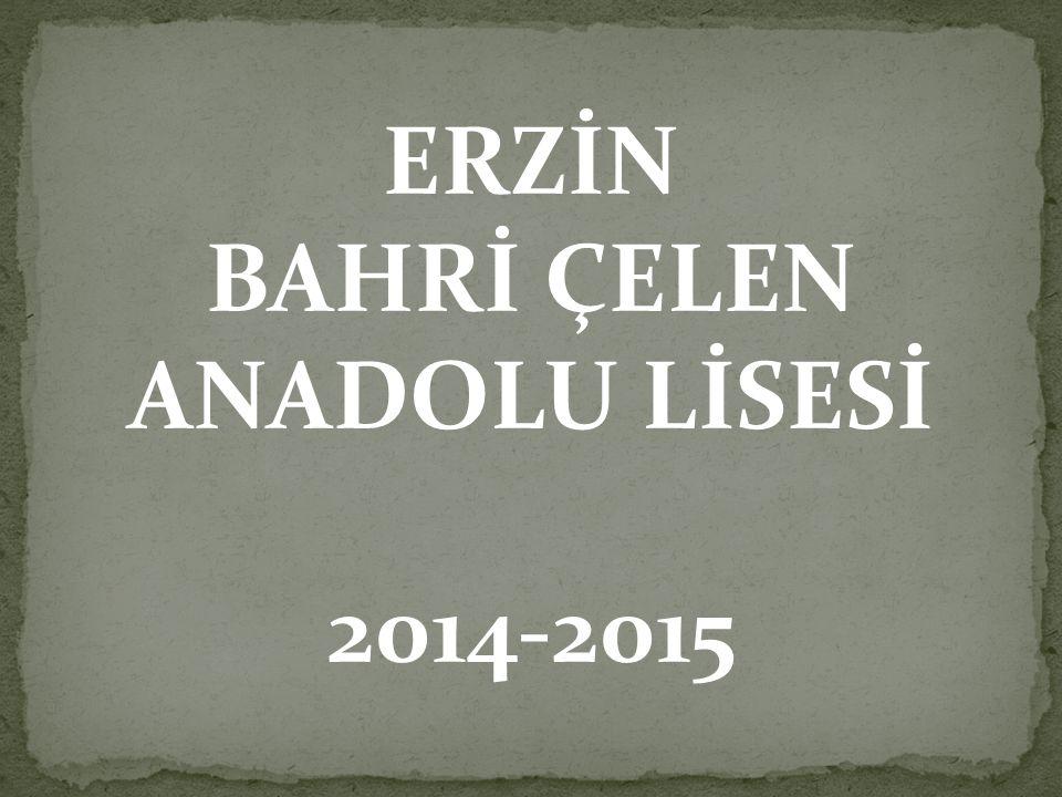 ERZİN BAHRİ ÇELEN ANADOLU LİSESİ 2014-2015