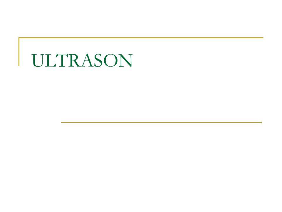 Ultrason terapatik ve diagnostik amaçlar için kullanılır.