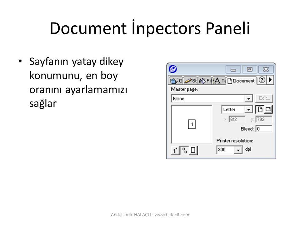 Document İnpectors Paneli Sayfanın yatay dikey konumunu, en boy oranını ayarlamamızı sağlar Abdulkadir HALAÇLI : www.halacli.com