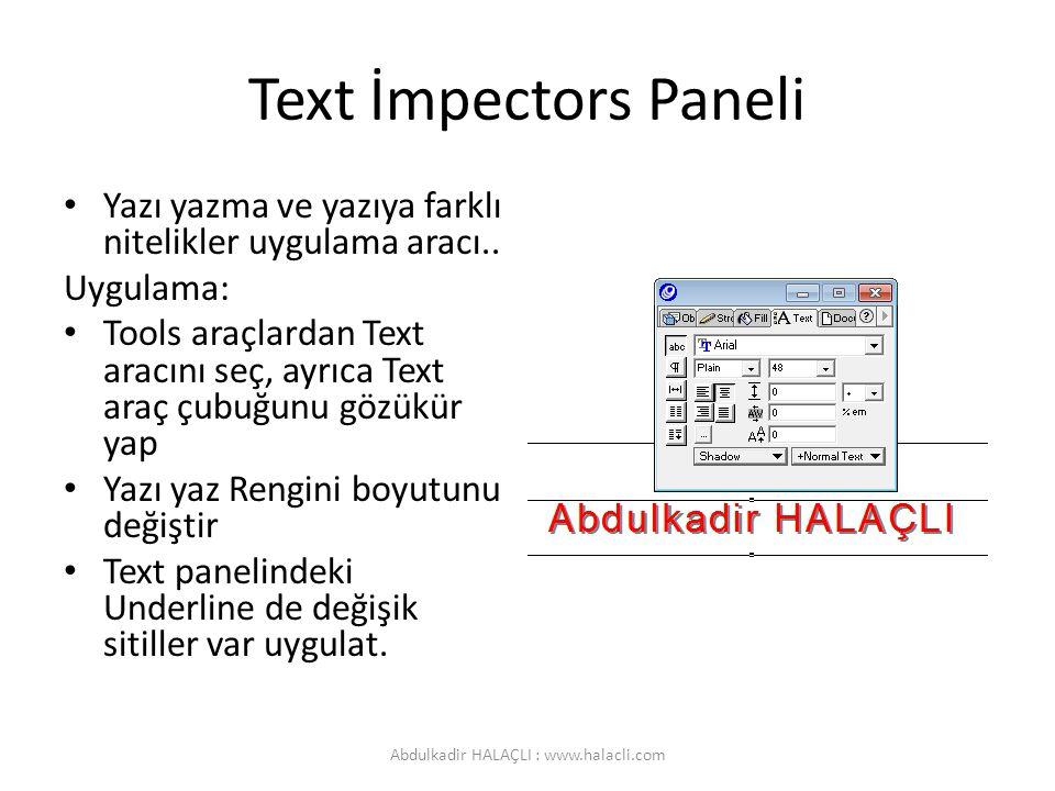 Text İmpectors Paneli Yazı yazma ve yazıya farklı nitelikler uygulama aracı.. Uygulama: Tools araçlardan Text aracını seç, ayrıca Text araç çubuğunu g