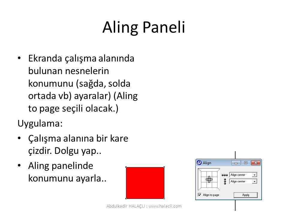 Aling Paneli Ekranda çalışma alanında bulunan nesnelerin konumunu (sağda, solda ortada vb) ayaralar) (Aling to page seçili olacak.) Uygulama: Çalışma alanına bir kare çizdir.