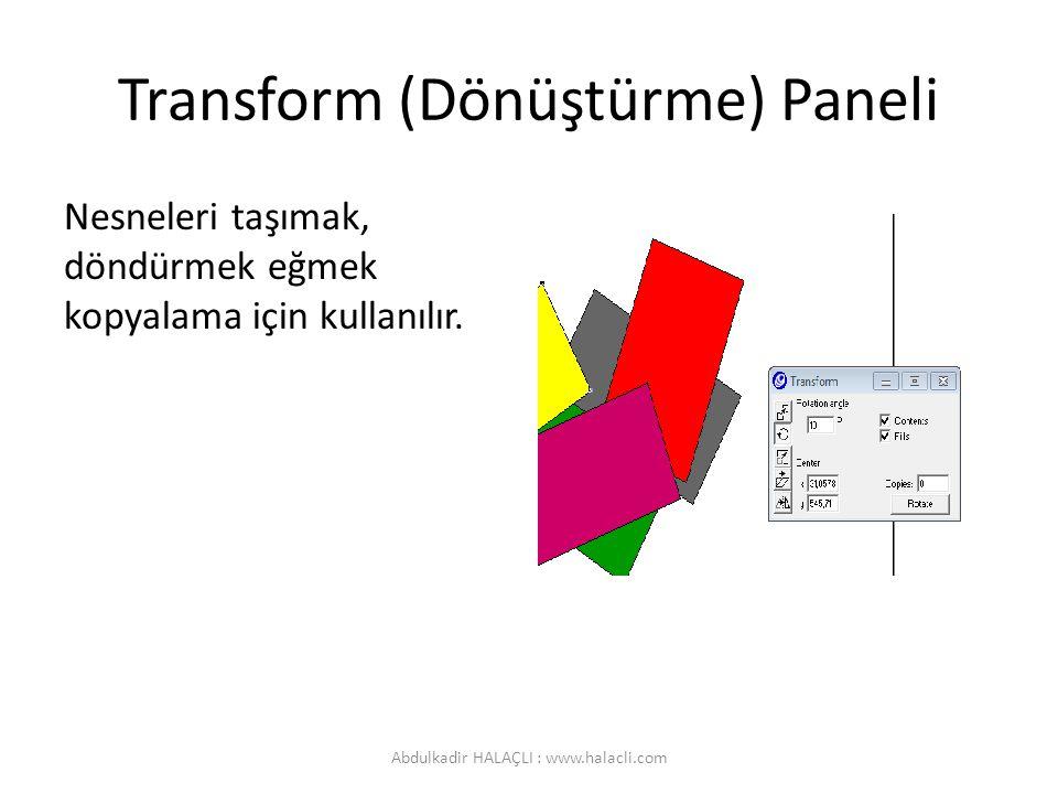 Transform (Dönüştürme) Paneli Nesneleri taşımak, döndürmek eğmek kopyalama için kullanılır.