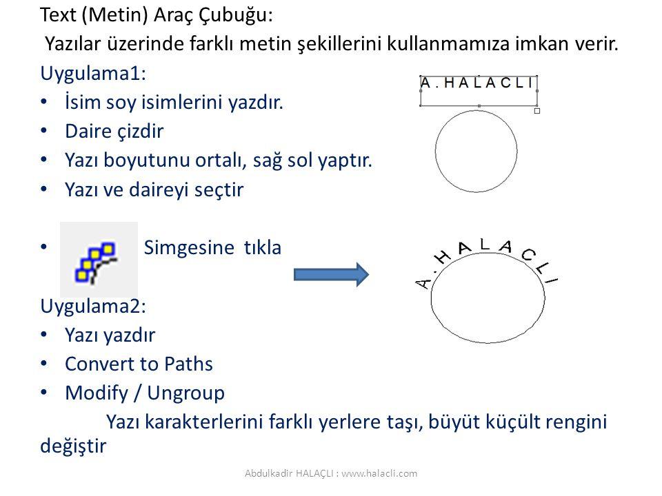Text (Metin) Araç Çubuğu: Yazılar üzerinde farklı metin şekillerini kullanmamıza imkan verir.