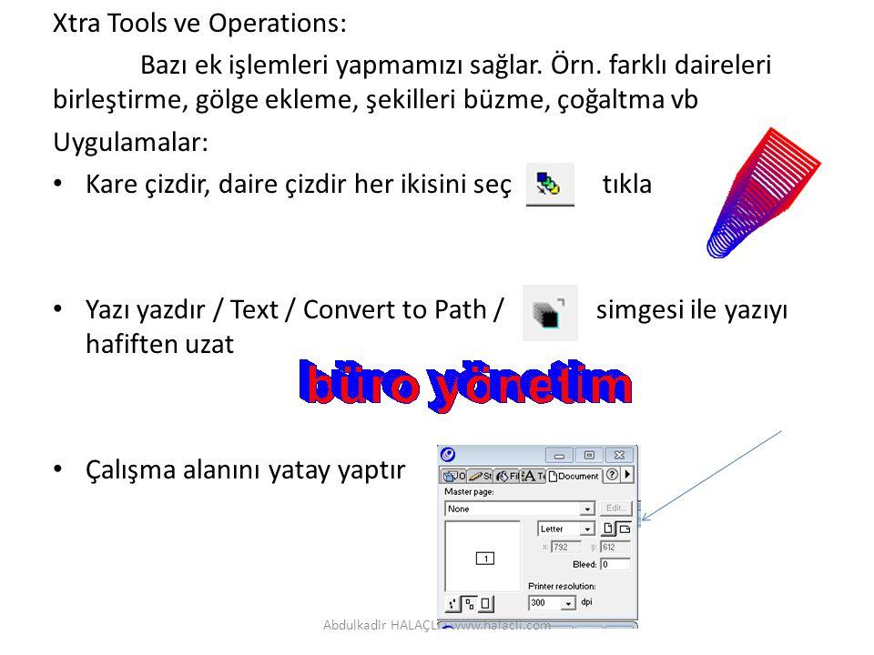Xtra Tools ve Operations: Bazı ek işlemleri yapmamızı sağlar. Örn. farklı daireleri birleştirme, gölge ekleme, şekilleri büzme, çoğaltma vb Uygulamala