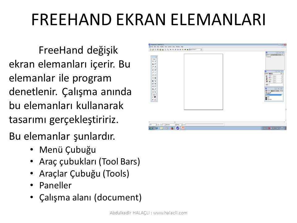 FREEHAND EKRAN ELEMANLARI FreeHand değişik ekran elemanları içerir. Bu elemanlar ile program denetlenir. Çalışma anında bu elemanları kullanarak tasar