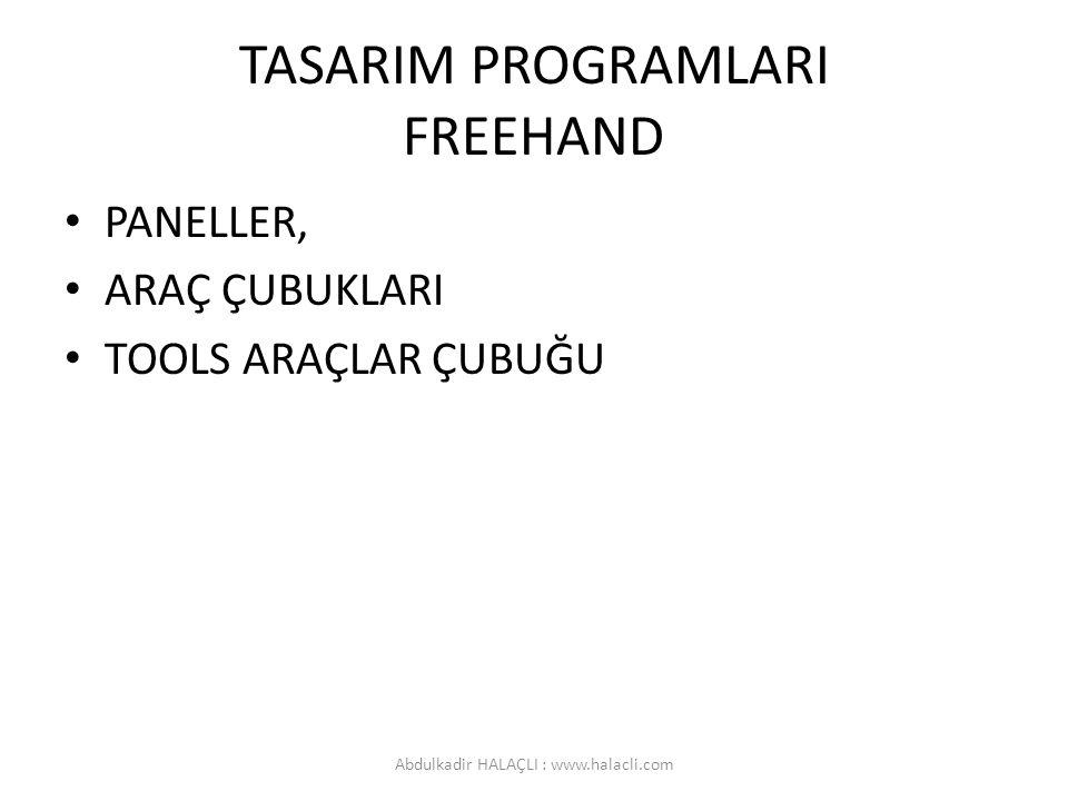 TASARIM PROGRAMLARI FREEHAND PANELLER, ARAÇ ÇUBUKLARI TOOLS ARAÇLAR ÇUBUĞU Abdulkadir HALAÇLI : www.halacli.com