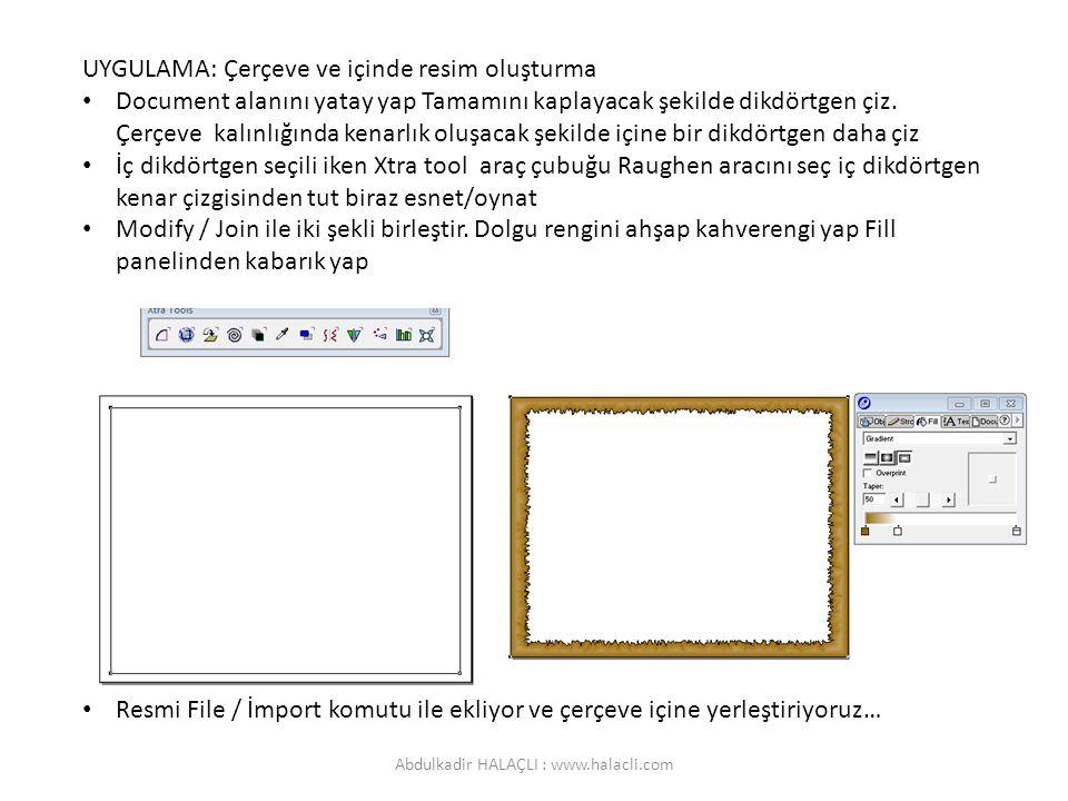 UYGULAMA: Çerçeve ve içinde resim oluşturma Document alanını yatay yap Tamamını kaplayacak şekilde dikdörtgen çiz. Çerçeve kalınlığında kenarlık oluşa