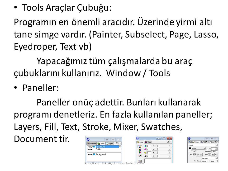 Tools Araçlar Çubuğu: Programın en önemli aracıdır. Üzerinde yirmi altı tane simge vardır. (Painter, Subselect, Page, Lasso, Eyedroper, Text vb) Yapac